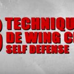 3 techniques de Wing Chun – Self Défense