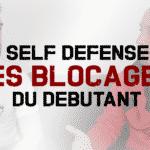 Self Défense : les blocages du débutant
