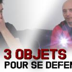 Self Defense : les objets pour vous défendre dans la rue !