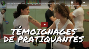[Video] Self Defense Femme : Témoignages de pratiquantes de Wing Chun